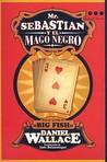 Mr. Sebastian y el Mago Negro by Daniel Wallace