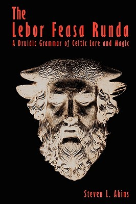 The Lebor Feasa Runda: A Druidic Grammar of Celtic Lore and Magic
