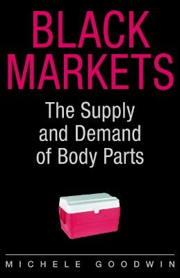 Descargas de libros de la selva Black Markets: The Supply and Demand of Body Parts