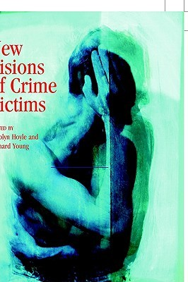 New Visions of Crime Victims