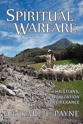 Spiritual Warfare by Karl I. Payne