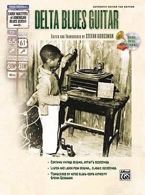 Delta Blues Guitar (Book & CD) (Stefan Grossman's Early Masters of American Blues Guitar)