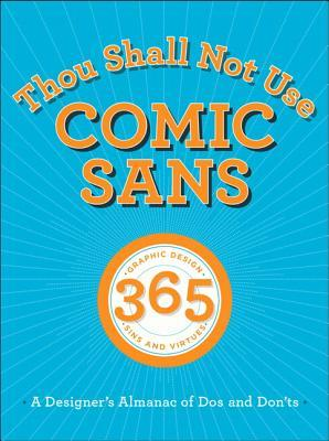 thou-shall-not-use-comic-sans-a-designer-s-almanac-of-dos-and-don-ts