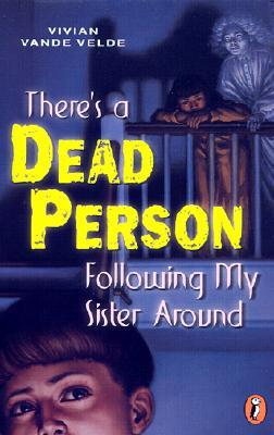 there-s-a-dead-person-following-my-sister-around