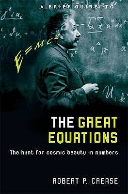 a-brief-guide-to-the-great-equations-the-hunt-for-cosmic-beauty-in-numbers