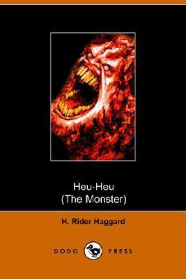 Heu Heu, or The Monster
