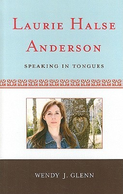 Laurie Halse Anderson: Speaking in Tongues (Studies in Young Adult Literature)