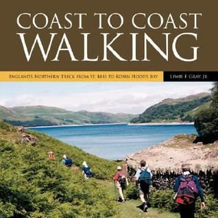 Coast to Coast Walking: England's Northern Treck from St. Bees to Robin Hood's Bay