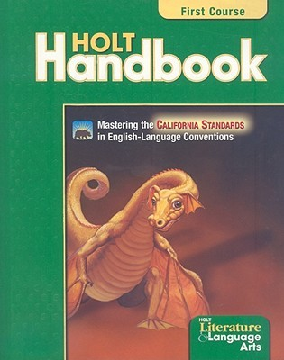 Holt Literature and Language Arts Handbook 1st Course, Ca Edition