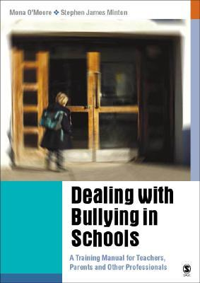 Dealing with Bullying in Schools: A Training Manual for Teachers, Parents and Other Professionals