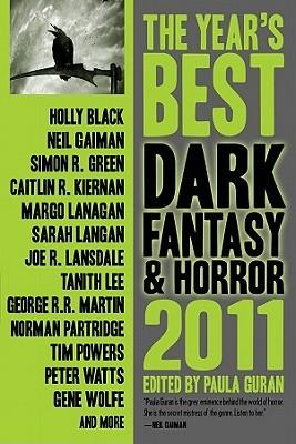 The Year's Best Dark Fantasy & Horror, 2011 Edition by Paula Guran