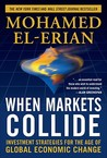 When Markets Collide: Investment Strategies for the Age of Global Economic Change (General Finance & Investing)