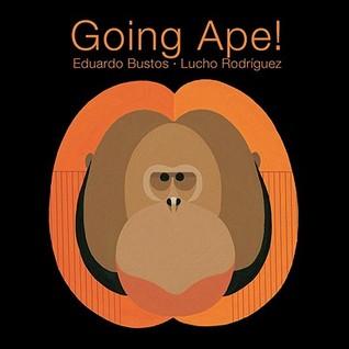 Going Ape! by Eduardo Bustos