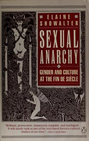 Sexual Anarchy: Gender and Culture at the Fin de Siecle by