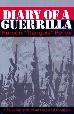 Diary of a Guerrilla: A True Story from an Ongoing Struggle