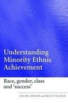 Understanding Minority Ethnic Achievement: Race, Gender, Class and 'Success'