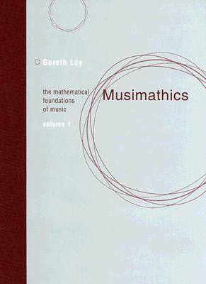 Musimathics: The Mathematical Foundations of Music, Volume 1