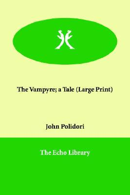 The Vampyre; A Tale by John William Polidori