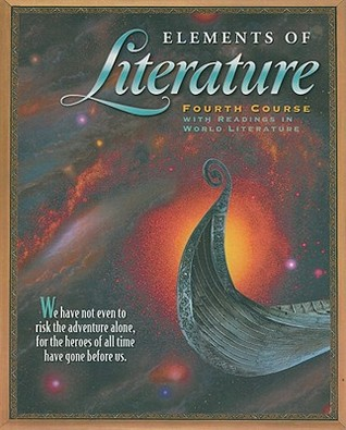 Elements of Literature, Fourth Course: With Readings in World Literature