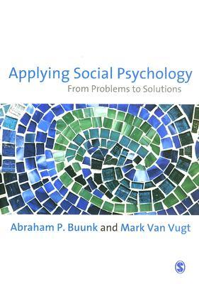Applying Social Psychology: From Problems to Solutions