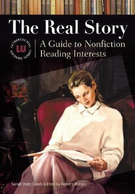 The Real Story: A Guide to Nonfiction Reading Interests