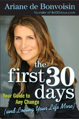 The First 30 Days by Ariane De Bonvoisin