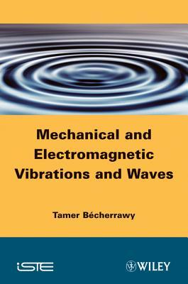 Mechanical and Electromagnetic Vibrations and Waves