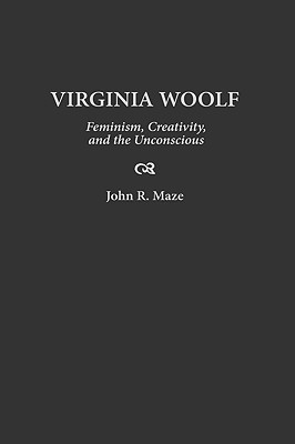 Virginia Woolf: Feminism, Creativity, and the Unconscious