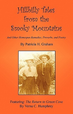Hillbilly Tales from the Smoky Mountains - And Other Homespun... by Patricia H. Graham
