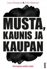 Musta, kaunis ja kaupan - Euroopan uudet orjat
