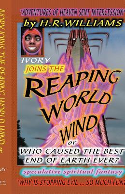 Ivory Joins the Reaping World Wind by H.R. Williams