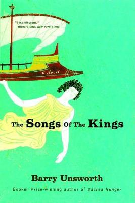 The Songs of the Kings by Barry Unsworth