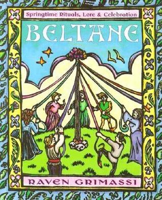 Beltane: Springtime Rituals, Lore & Celebration