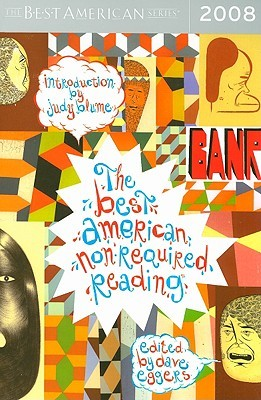 The Best American Nonrequired Reading 2008 by Dave Eggers
