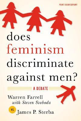 Does Feminism Discriminate Against Men?: A Debate