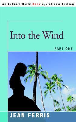 Into the Wind (American Dreams, #1)