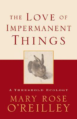 The Love of Impermanent Things