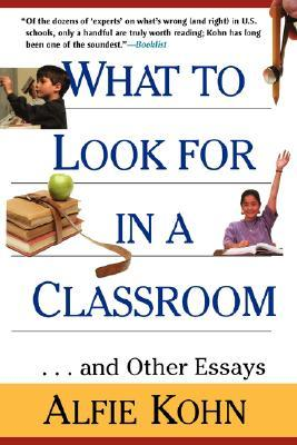 What to Look for in a Classroom by Alfie Kohn