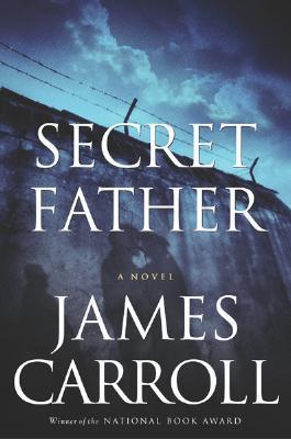 Secret father par James Carroll