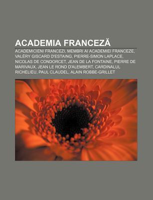 Academia Francez: Academicieni Francezi, Membri AI Academiei Franceze, Valery Giscard D'Estaing, Pierre-Simon Laplace, Nicolas de Condorcet