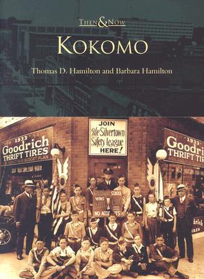 Kokomo, Indiana (Then and Now)