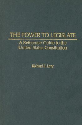 The Power to Legislate: A Guide to the United States Constitution