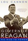 Governor Reagan: His Rise To Power