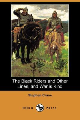 The Black Riders and Other Lines, and War Is Kind