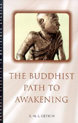 The Buddhist Path to Awakening by R.M.L. Gethin