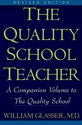 Quality School Teacher by William Glasser