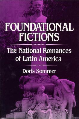 Foundational Fictions: The National Romances of La...