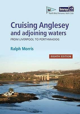 Cruising Anglesey and Adjoining Waters: Liverpool to Porthmadog
