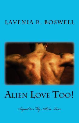 Alien Love Too!