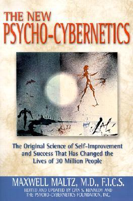 The New Psycho-Cybernetics: The Original Science of Self-Improvement and Success That Has Changed the Lives of 30 Million People